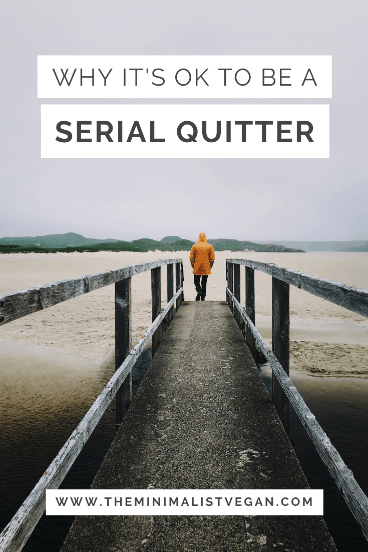 Why It's OK To Be a Serial Quitter