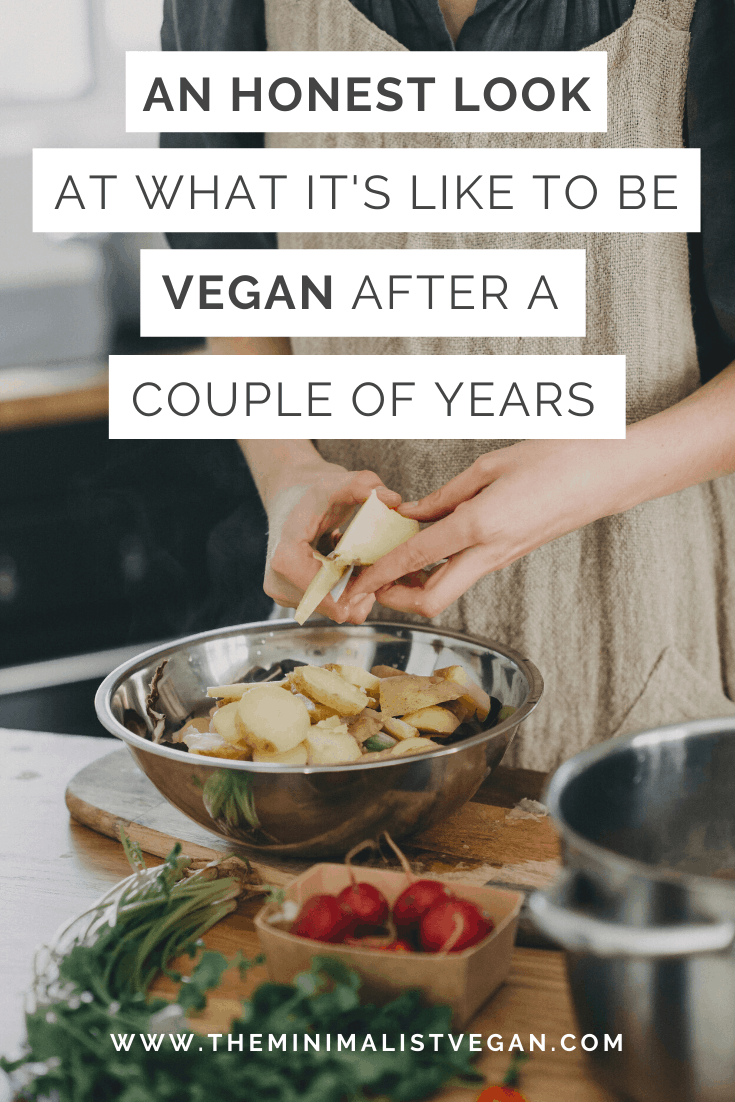 An Honest Look at What it's Like To Be Vegan After a Couple of Years