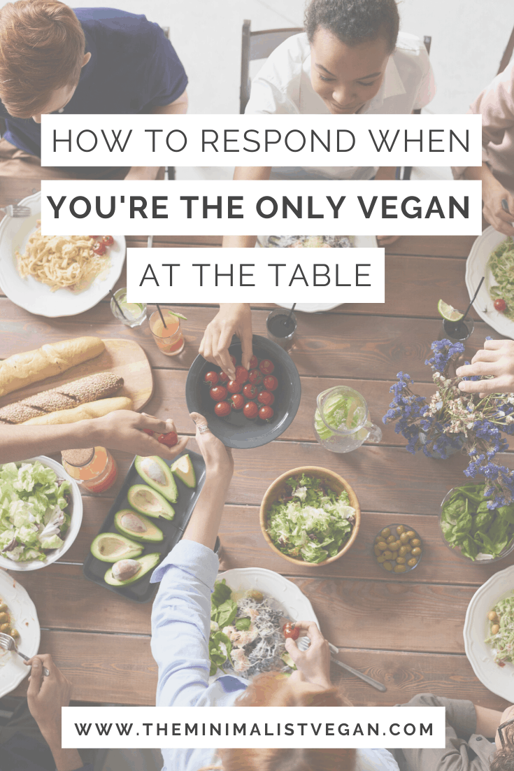 How to Respond When You're The Only Vegan at the Table