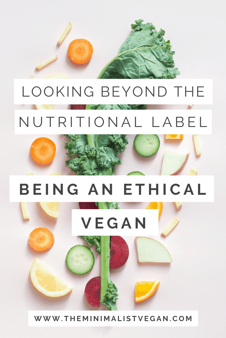 Looking Beyond The Nutrition Label: Being an Ethical Vegan