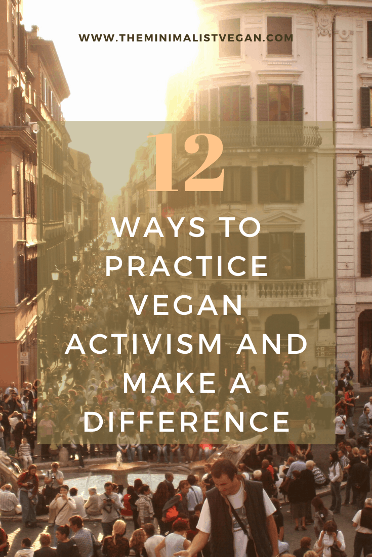 12 Ways To Practice Vegan Activism And Make a Difference