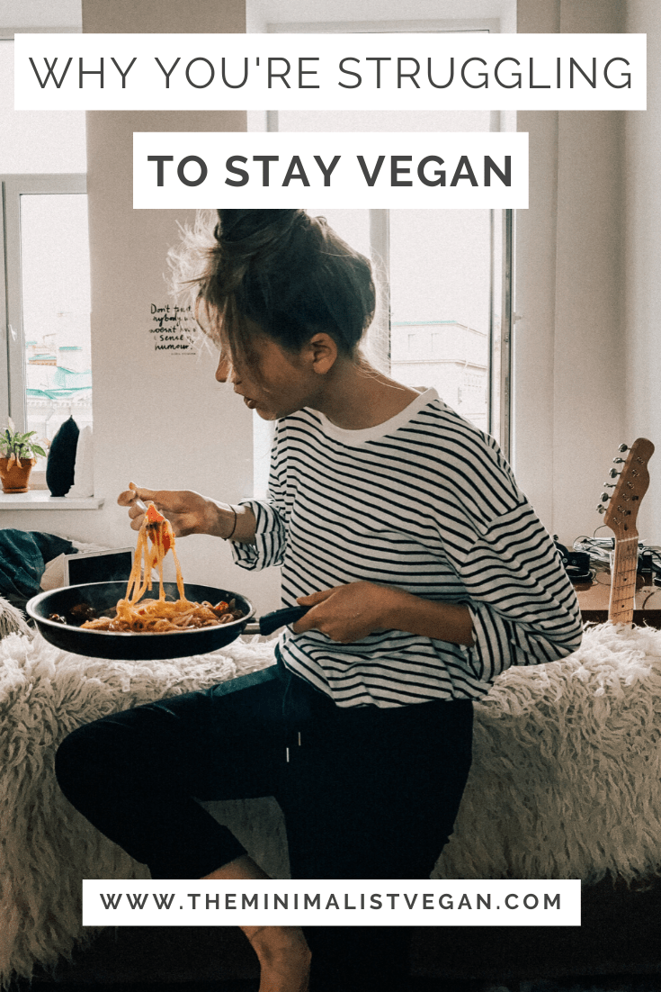 Why You're Struggling To Stay Vegan