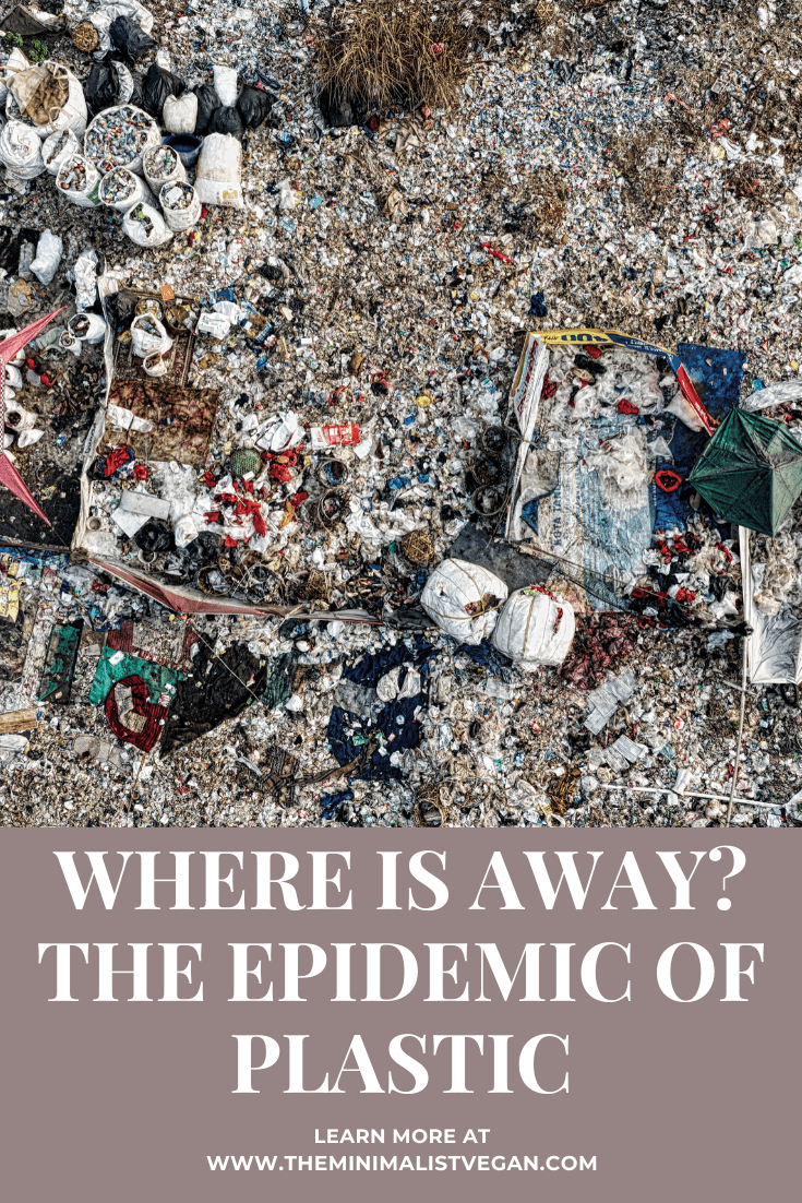 Where is Away? The Epidemic of Plastic
