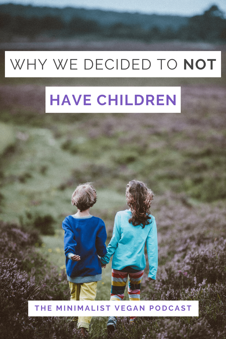 Why We Decided To Not Have Children