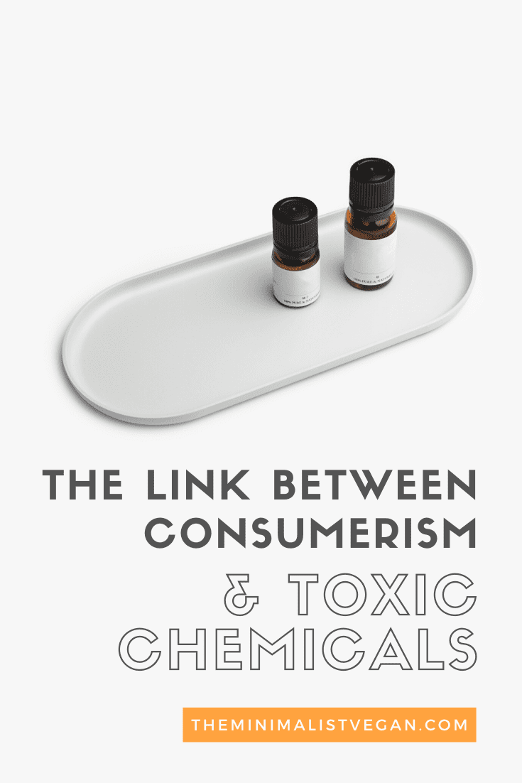 The Link Between Consumerism and Toxic Chemicals