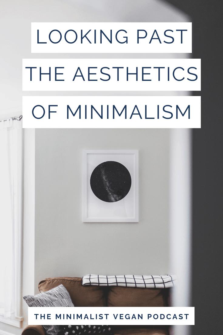 Looking Past The Aesthetics of Minimalism