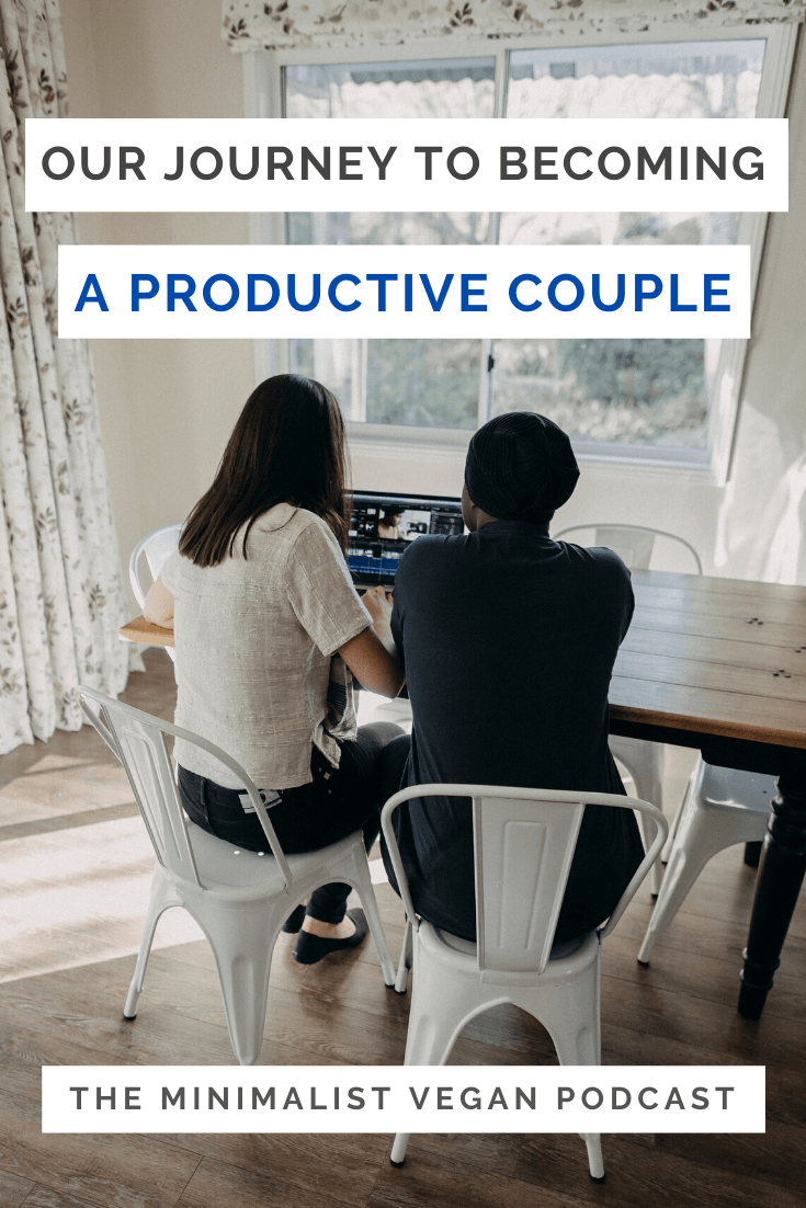 Our Journey To Becoming A Productive Couple