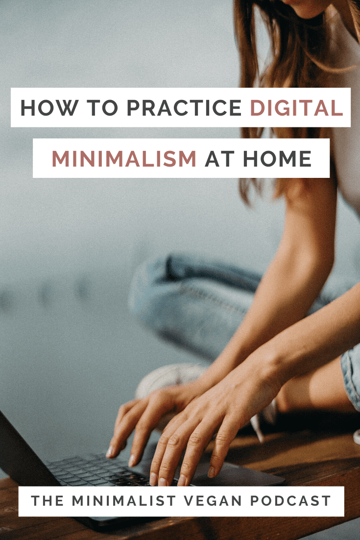 How To Practice Digital Minimalism At Home