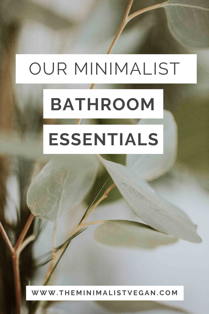 Our Minimalist Bathroom Essentials