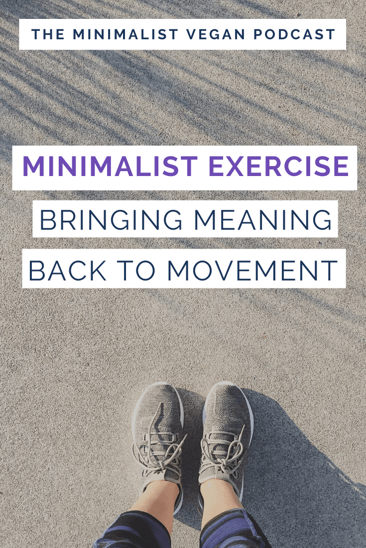 Minimalist Exercise: Bringing Meaning To Movement with Gemma Davis