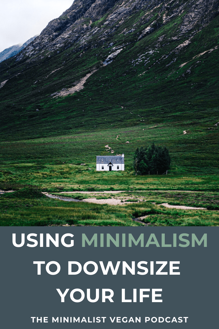 Using Minimalism To Downsize Your Life