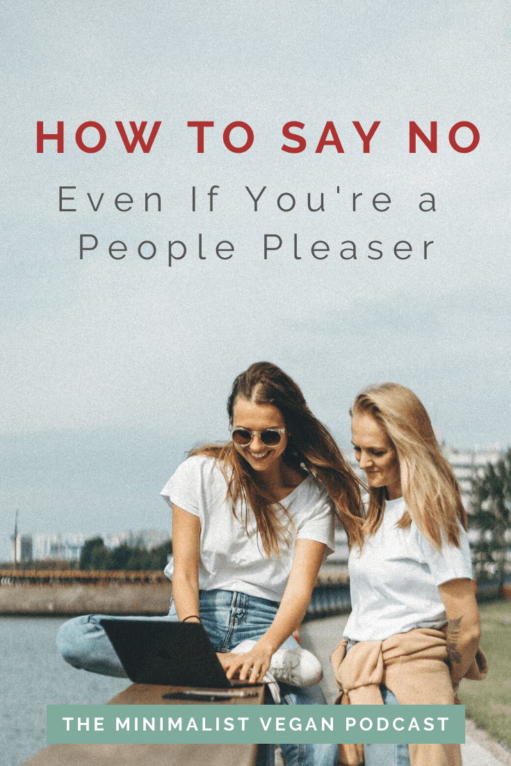How To Say No: Even If You're a People Pleaser