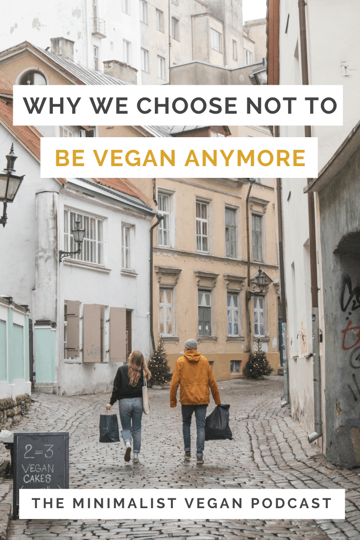 Why We Choose Not To Be Vegan Anymore